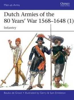 Dutch Armies of the 80 Years' War 1568-1648 (1) [Osprey Men-at-Arms 510]