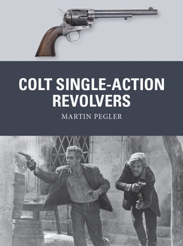Colt Single-Action Revolvers (Osprey Weapon 52)