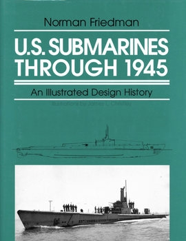 U.S. Submarines Through 1945: An Illustrated Design History