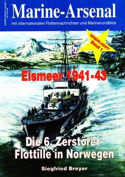 Eismeer 1941-1943: Die 6. Zerstorer-Flottille in Norwegen (Marine-Arsenal Highlight Band 1)
