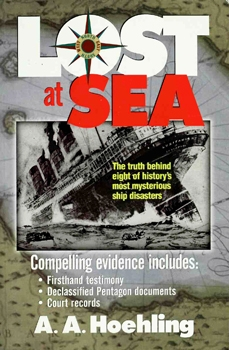 Lost at Sea: The Truth Behind Eight of History's Most Mysterious Ship Disasters