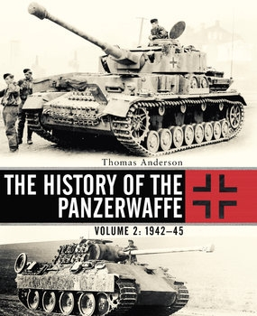 The History of the Panzerwaffe Volume 2: 1942-1945 (Osprey General Military)