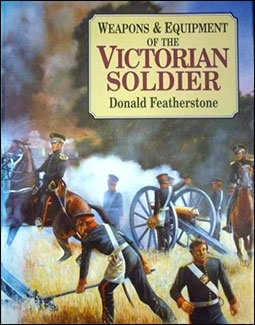 Weapons and Equipment of the Victorian Soldier
