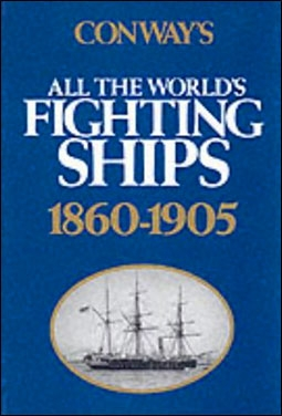 All The World's Fighting Ships 1860 - 1905. Conway's