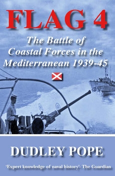 Flag 4: The Battle of Coastal Forces in the Mediterranean 1939-1945