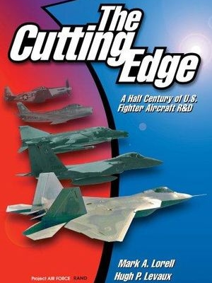 The Cutting Edge: A Half Century of U.S. Fighter Aircraft R&D