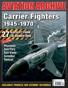 Carrier Fighters 1945-1970 (Aeroplane Aviation Archive №32)