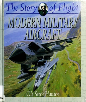 Modern Military Aircraft (The Story of Flight)