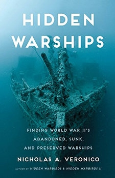 Hidden Warships: Finding World War II's Abandoned, Sunk, and Preserved Warship