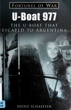 U-Boat 977 The U-Boat That Escaped to Argentina (Fortunes of War)