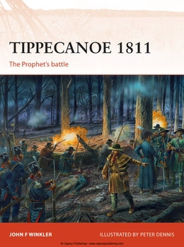Tippecanoe 1811: The Prophet's Battle (Osprey Campaign 287)