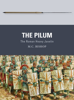 The Pilum: The Roman Heavy Javelin (Osprey Weapon 55)