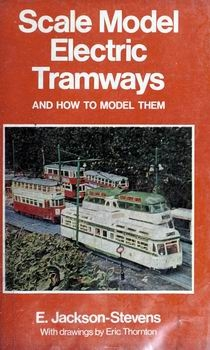Scale Model Electric Tramways, and How to Model Them