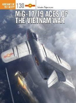 MiG-17/19 Aces of the Vietnam War (Osprey Aircraft of the Aces 130)