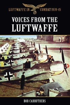 Voices From the Luftwaffe (Luftwaffe in Combat 1939-1945)