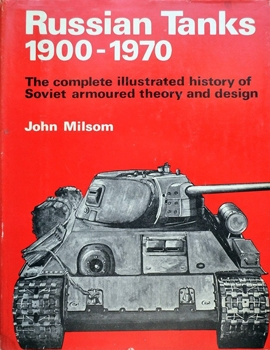 Russian Tanks, 1900-1970: The Complete Illustrated History of Soviet Armoured Theory and Design