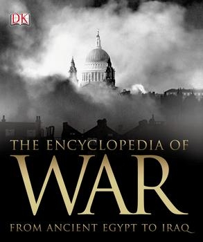 The Encyclopedia of War: From Ancient Egypt to Iraq (DK)
