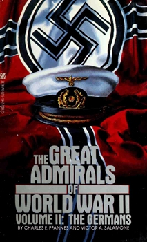 The Great Admirals of World War II, volume II. The Germans