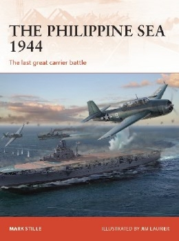 The Philippine Sea 1944: The last great carrier battle (Osprey Campaign 313)