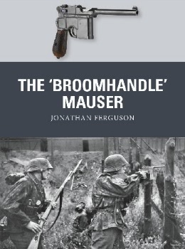 The 'Broomhandle' Mauser (Osprey Weapon 58)