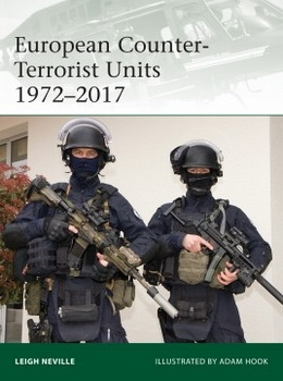 European Counter-Terrorist Units 1972–2017 (Osprey Elite 220)