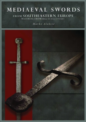 Mediaeval Swords from Southeastern Europe: Material from 12th to 15th century