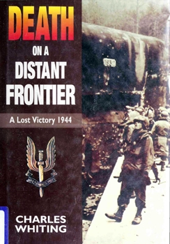 Death on a Distant Frontier: A Lost Victory 1944