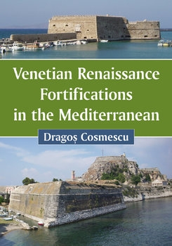 Venetian Renaissance Fortifications in the Mediterranean