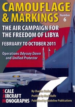 The Air Campaign for the Freedom of Libya February to October 2011 (Camouflage & Markings 6)