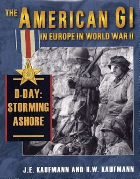 The American GI in Europe in World War II, D-Day: Storming Ashore