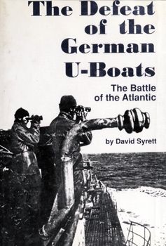The Defeat of the German U-Boats
