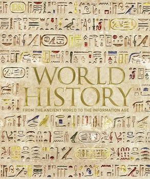 World History: From the Ancient World to the Information Age (DK)