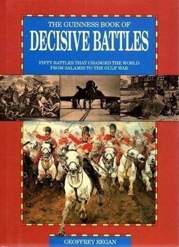 The Guinness Book of Decisive Battles