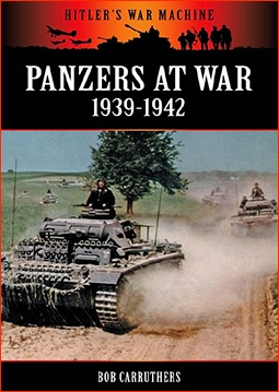Panzers at War 1939-1942 (Hitler's War Machine)