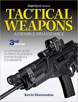 Gun Digest Book of Tactical Weapons Assembly/Disassembly, 3rd Edition