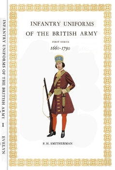 Infantry Uniforms of the British Army First Series: 1660-1790