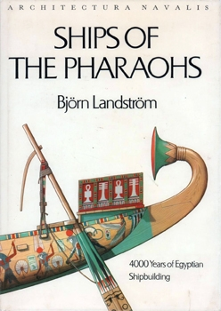 Ships of the Pharaohs: 4000 Years of Egyptian Shipbuilding