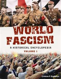 World Fascism : A Historical Encyclopedia