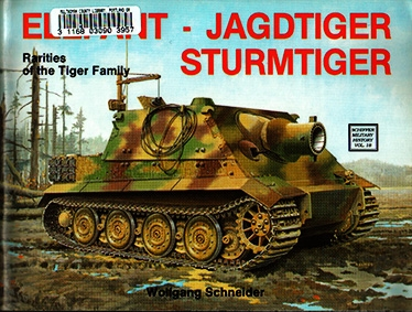 Schiffer Military History Vol. 18: Elefant, Jagdtiger, Sturmtiger: Rarities of the Tiger Family