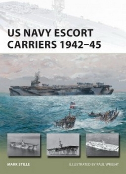 US Navy Escort Carriers 1942–45 (Osprey New Vanguard 251)