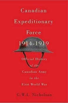 Canadian Expeditionary Force, 1914-1919: Official History of the Canadian Army in the First World War