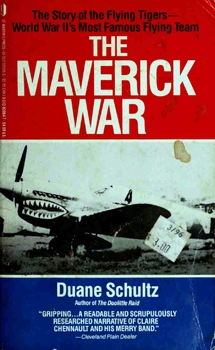 The Maverick War: Chennault and the Flying Tigers
