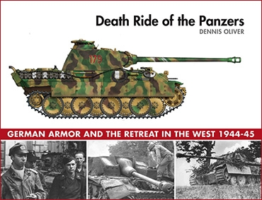 Death Ride of the Panzers. German Armor and the Retreat in the West 1944-1945