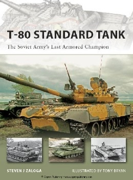 T-80 Standard Tank: The Soviet Army's Last Armored Champion (Osprey New Vanguard 152)