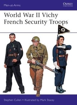 World War II Vichy French Security Troops (Osprey Men-at-Arms 516)
