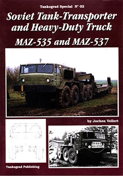 Tankograd Special No 02 - Soviet Tank-Transporter and Heavy-Duty Truck MAZ-535 and MAZ-537