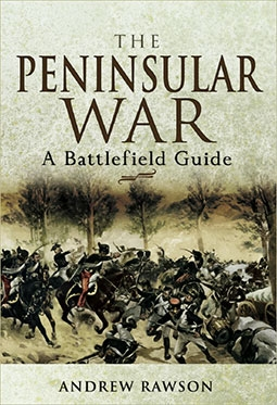 The Peninsular War. A Battlefield Guide
