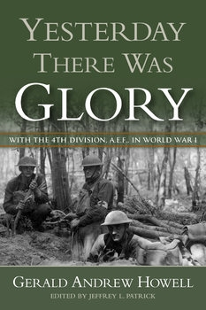 Yesterday There Was Glory: with the 4th Division, A.E.F., in World War I