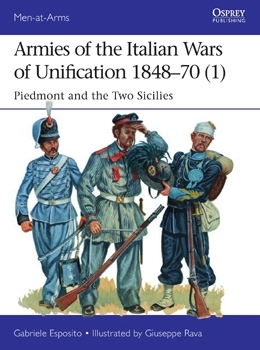 Osprey Men at Arms 512 Armies of the Italian Wars of Unification 1848-70 (1)