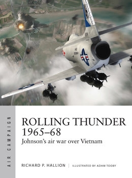 Rolling Thunder 1965-1968: Johnson's Air War over Vietnam (Osprey Air Campaign 3)